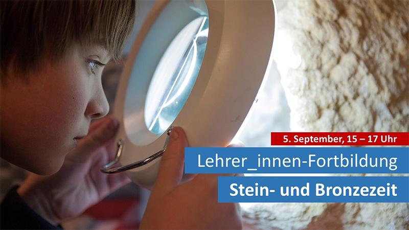 """Lehrer_innen-Fortbildung """"Stein- und Bronzezeit"""""""