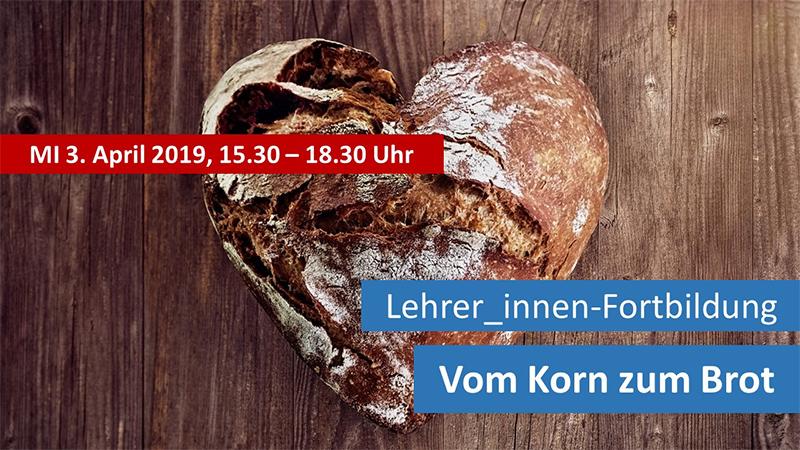 "3. April: Sachunterrichts-Fortbildung ""Vom Korn zum Brot"""