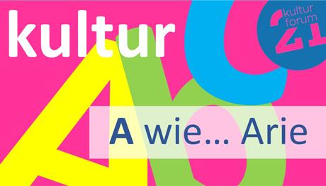 Kultur ABC - Von Arien bis Zwischentöne