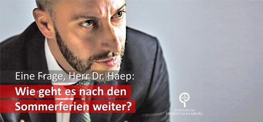 Eine Frage, Herr Dr. Haep: Wie geht es nach den Sommerferien weiter?