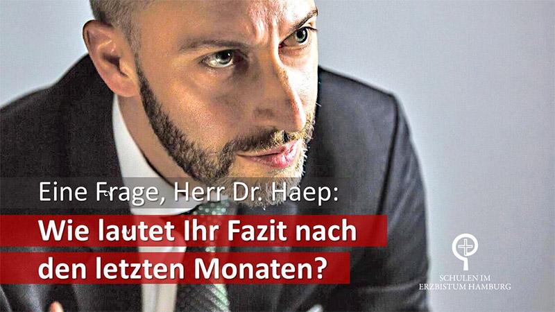 """""""Wie lautet Ihr Fazit nach den letzten Monaten, Herr Dr. Haep?"""""""